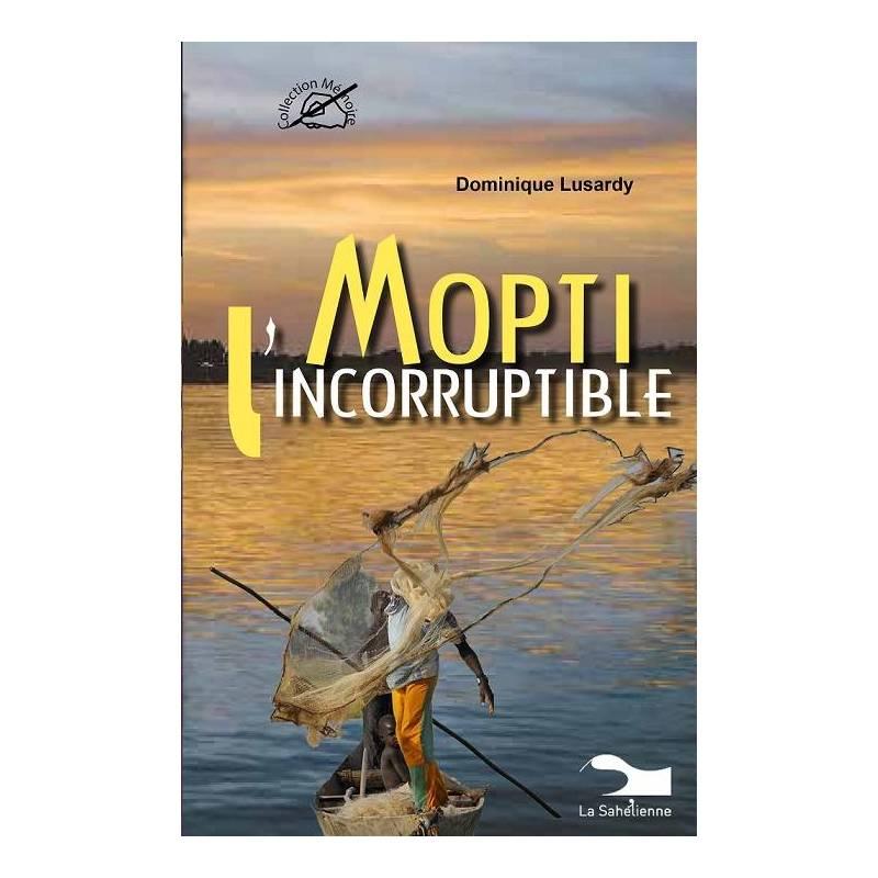 Mopti l'incorruptible de Dominique Lusardy