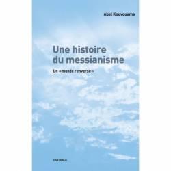 """Une histoire du messianisme. Un """"monde renversé"""" de Abel Kouvouama"""