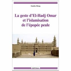 La geste d'El-Hadj Omar et l'islamisation de l'épopée peule de Samba Dieng
