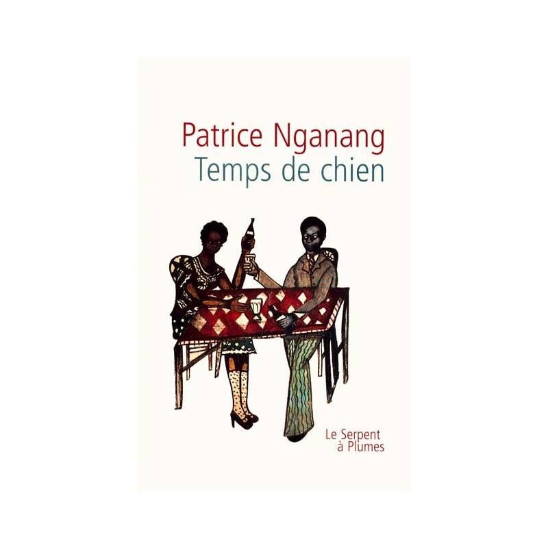 Temps de chien de Patrice Nganang