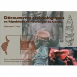 Découvertes archéologiques en République démocratique du Congo de Bernard Clist