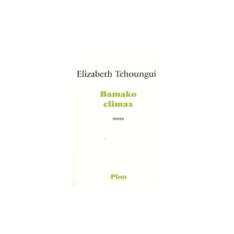 Bamako climax de Elizabeth Tchoungui