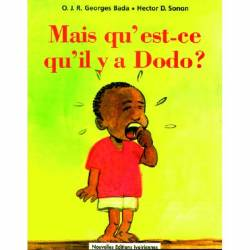 Mais qu'est-ce qu'il y a Dodo ? de O. J. R. Georges Bada et Hector D. Sonon
