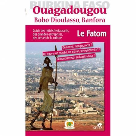Ouagadougou, Bobo-Dioulasso, Banfora - Guide FATOM