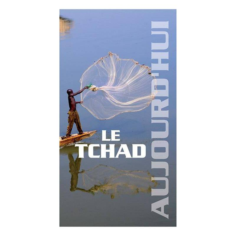 Le Tchad - Collection Aujourd'hui