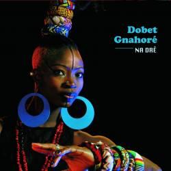 Dobet Gnahoré - Na Drê