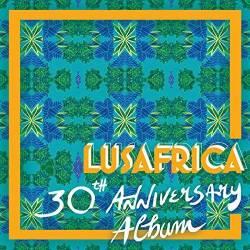 Lusafrica - 30th Anniversary Album