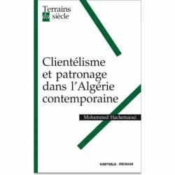 Clientélisme et patronage dans l'Algérie contemporaine de Mohammed Hachemaoui