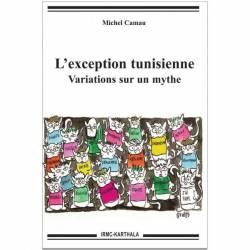 L'exception tunisienne - Variations sur un mythe de Michel Camau