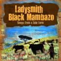 Ladysmith Black Mambazo - Songs from a Zulu Farm