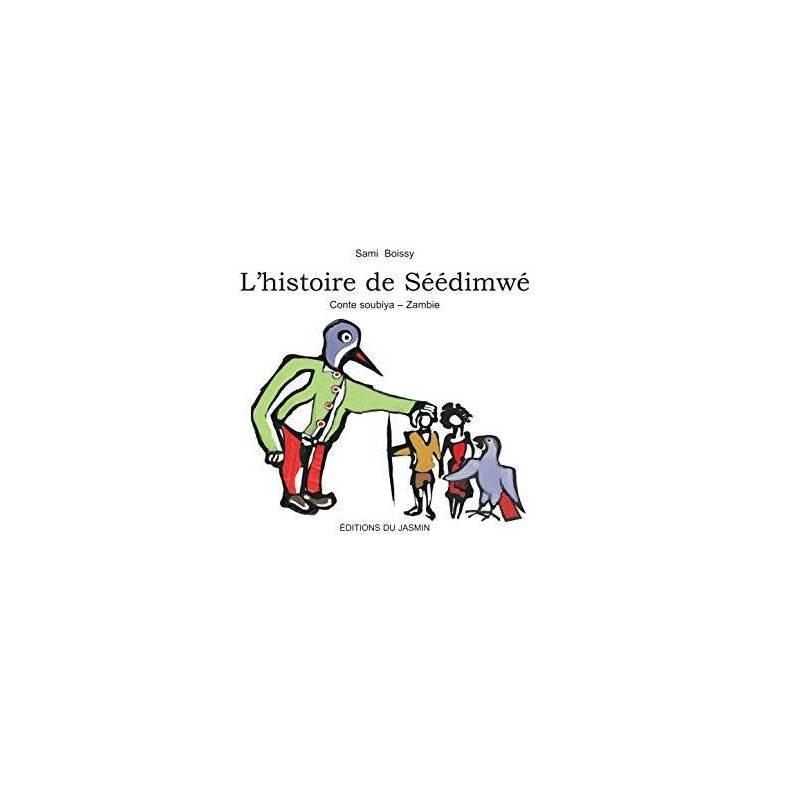L'histoire de Séédimwé