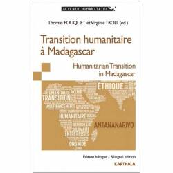 Transition humanitaire à Madagascar. Humanitarian Transition in Madagascar