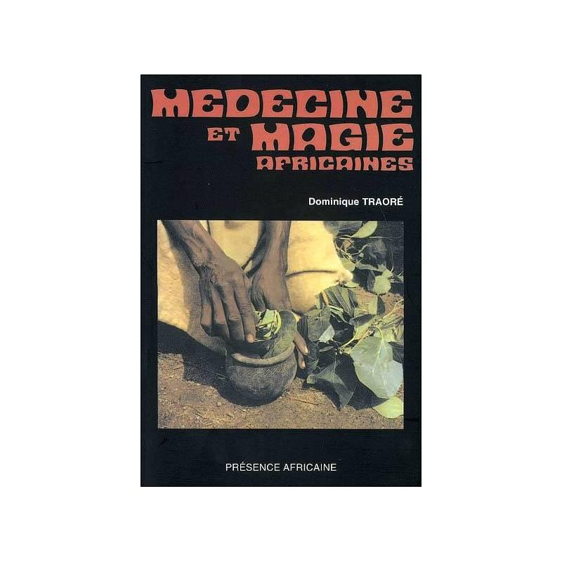 Médecine et magie africaines de Dominique Traoré