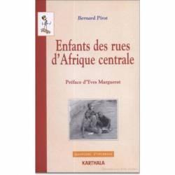 Enfants des rues d'Afrique centrale de Bernard Pirot