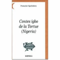 Contes igbo de la Tortue (Nigéria) de Françoise Ugochukwu