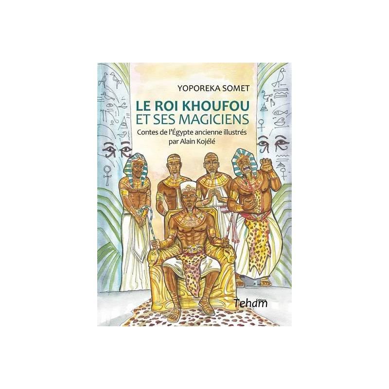 Le roi Khoufou et ses magiciens, Contes de l'Égypte ancienne