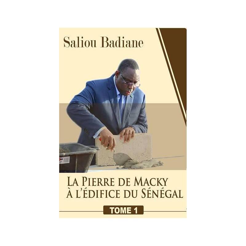 La pierre de Macky, à l'édifice du Sénégal, tome 1 de Saliou Badiane