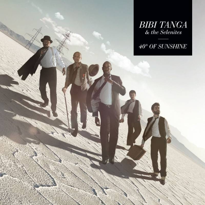 Bibi Tanga & the Selenites - 40° of sunshine