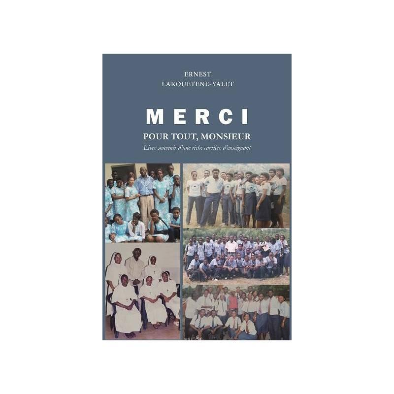 MERCI POUR TOUT, MONSIEUR : Livre souvenir d'une riche carrière d'enseignant