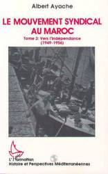 Le mouvement syndical au Maroc de Albert Ayache