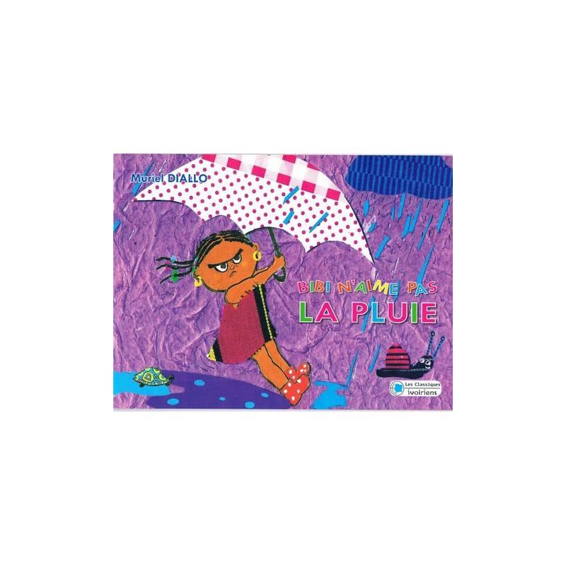 Bibi n'aime pas la pluie de Muriel Diallo