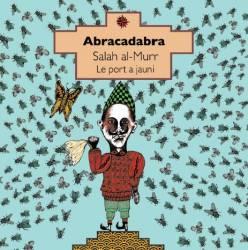 Abracadabra de Salah al-Murr